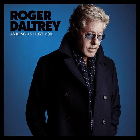 Roger Daltrey: su single As Long As I Have You ya está disponible